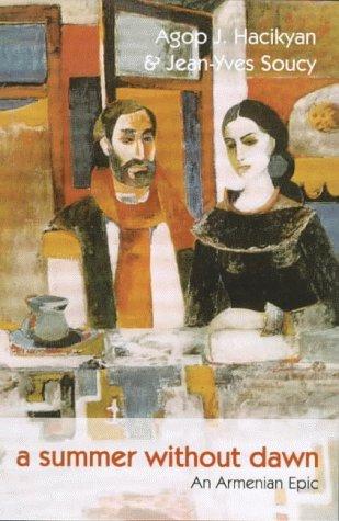 A Summer Without Dawn: An Armenian Epic: Hacikyan, Agop J./
