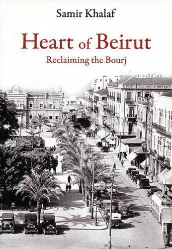 9780863565427: Heart of Beirut: Reclaiming the Bourj