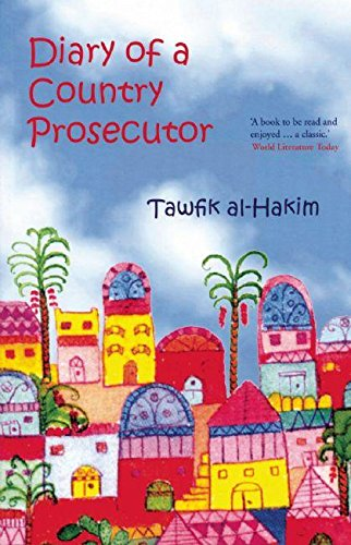 Diary of a Country Prosecutor: Tawfik Al-Hakim