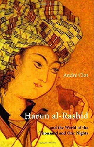Harun al-Rashid & The World Of 1001: Clot, Andre