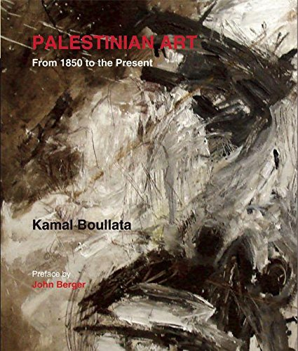9780863566486: Palestinian Art: From 1850 to the Present