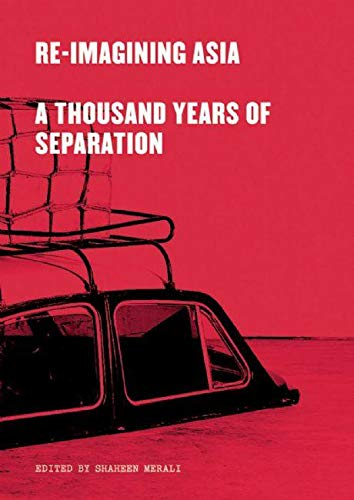 9780863566530: Re-Imagining Asia: A Thousand Years of Separation