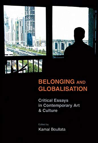 9780863566660: Belonging and Globalisation: Critical Essays in Contemporary Art & Culture
