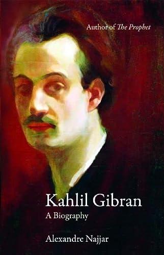 9780863566684: Kahlil Gibran: A Biography