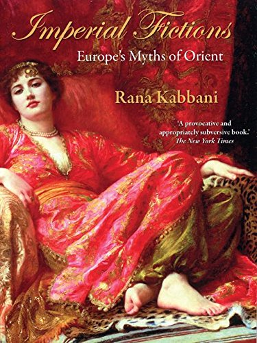 9780863566714: Imperial Fictions: Europe's Myths of Orient