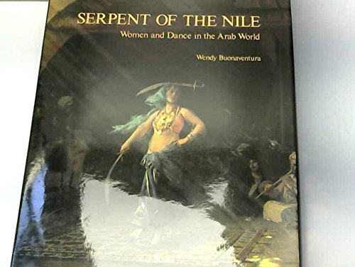9780863566721: Serpent of the Nile: Women and Dance in the Arab World