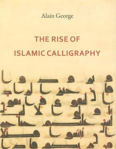 9780863566738: The Rise of Islamic Calligraphy