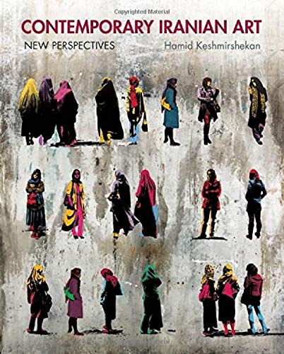 9780863567216: Contemporary Iranian Art: New Perspectives