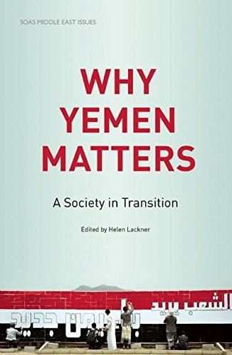 9780863567773: Why Yemen Matters: A Society in Transition (SOAS Middle East Issues)