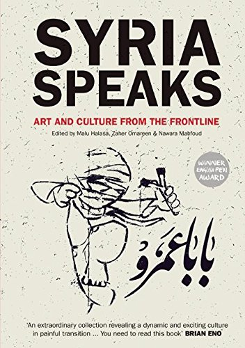 9780863567872: Syria Speaks: Art and Culture from the Frontline
