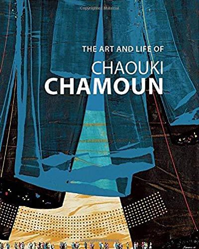 The Art and Life of Chaouki Chamoun (Hardcover): Chaouki Chamoun