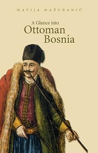 9780863568305: A Glance into Ottoman Bosnia