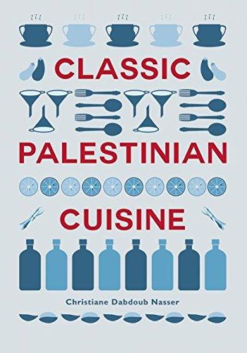 Classic Palestinian Cuisine: Christiane Dabdoub Nasser