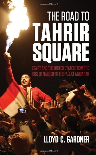 9780863568756: The Road to Tahrir Square: Egypt and the US from the Rise of Nasser to the Fall of Mubarak