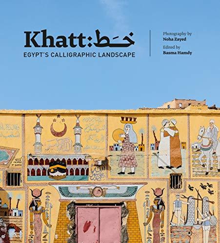 9780863569012: Khatt: Egypt's Calligraphic Landscape
