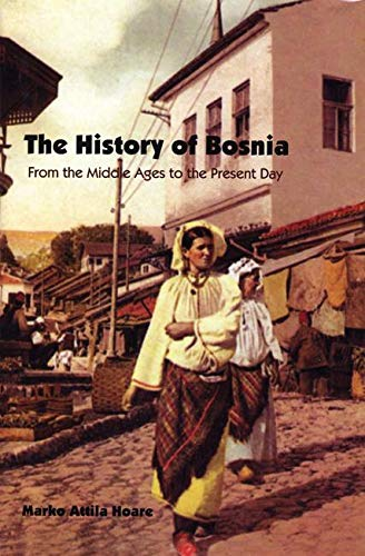 9780863569531: The History of Bosnia: From the Middle Ages to the Present Day