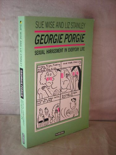 9780863580185: Georgie Porgie: Sexual Harassment in Everyday Life