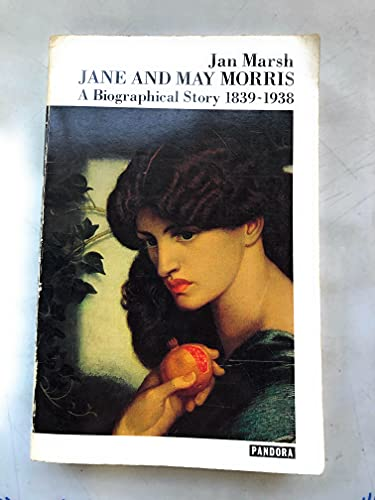 9780863580260: Jane and May Morris: A Biographical Story, 1839-1938