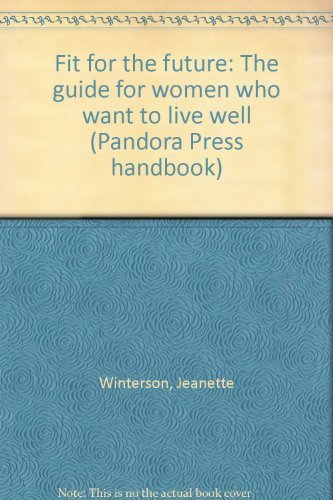 9780863580536: Fit for the Future: The Guide for Women Who Want to Live Well (Pandora Press handbooks)