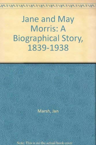 9780863581137: Jane and May Morris: A Biographical Story, 1839-1938