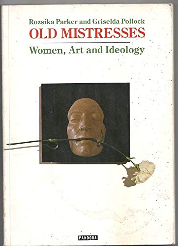 9780863581854: Old Mistresses: Women, Art and Ideology