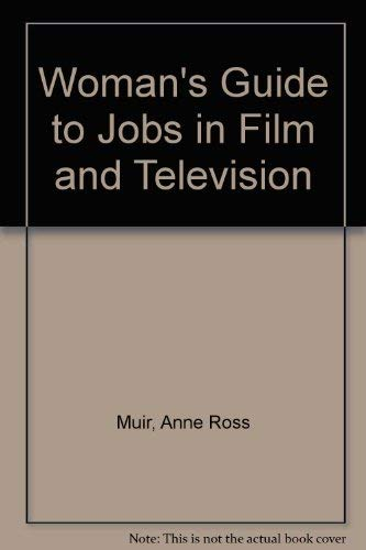 A Woman`s Guide to Jobs in Film and Television