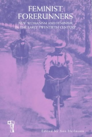9780863584251: Feminist Forerunners: New Womanism and Feminism in the Early Twentieth Century