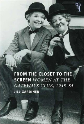9780863584275: From the Closet to the Screen: Women at the Gateways Club 1945-85