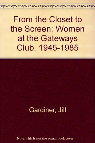 9780863584282: From the Closet to the Screen: Women at the Gateways Club 1945-85