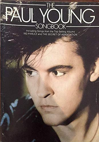 9780863592331: The Paul Young Songbook: Including songs from the top selling albums No parlez and The secret of association (Piano Vocal Guitar)
