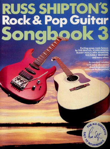 Rock and Pop Guitar Songbook: Bk. 3 (0863593143) by Russ Shipton