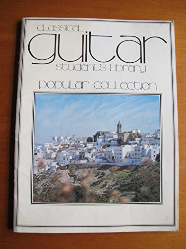 9780863593215: Classical Guitar Student's Library: Popular Collection