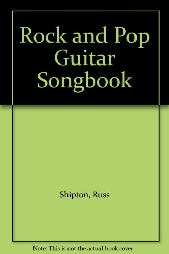 Rock and Pop Guitar Songbook (0863593585) by Shipton, Russ
