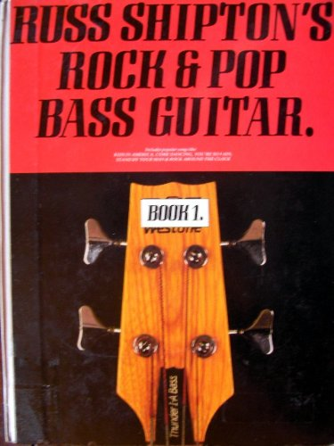 Rock and Pop Bass Guitar: Bk. 1 (0863593968) by RUSS SHIPTON