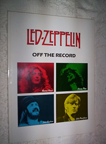Led-Zeppelin (Off the record): Led Zeppelin (Group)