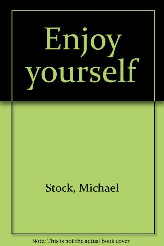 Enjoy yourself: Stock, Michael