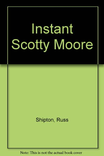 9780863596964: Instant Scotty Moore