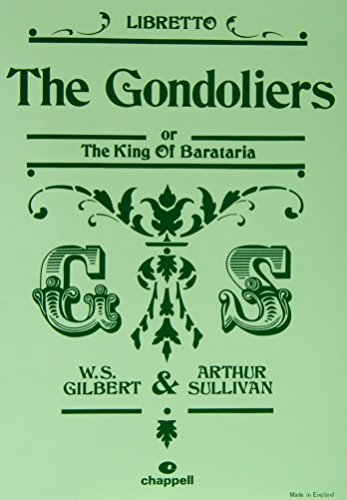 9780863598760: The Gondoliers or the King of Barataria: (Libretto)