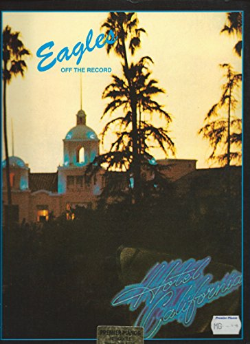 9780863599354: Eagles - Hotel California Off The Record