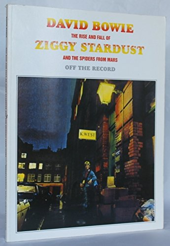 9780863599712: Bowie, David: The Rise and Fall of Ziggy Stardust and the Spiders from Mars - Off the Record (Off the record)