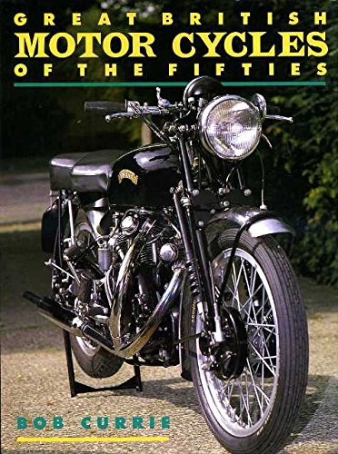 Great British Motor Cycles of the Fifties