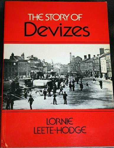 Story of Devizes (0863680038) by Lornie Leete- Hodge