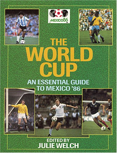 The World Cup - An Essential Guide: Welch, Julie