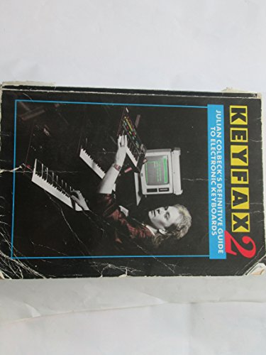 Keyfax 2: the guide to electronic keyboards. (9780863691553) by Julian Colbeck