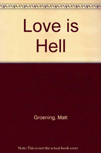 Love Is Hell: Groening, Matt