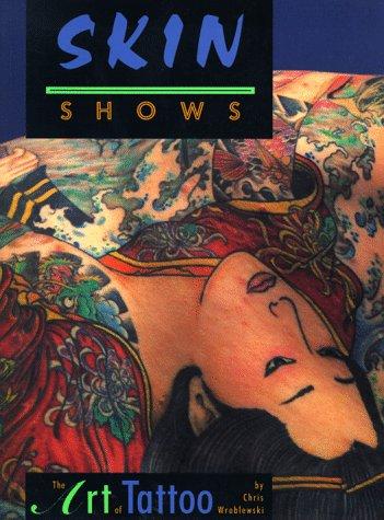 Skin Shows: Art of Tattoo: Wroblewski, Chris