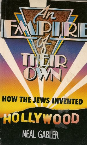 9780863694431: An Empire of Their Own: How the Jews Invented Hollywood - AbeBooks - Kulik, Karol: 0863694438