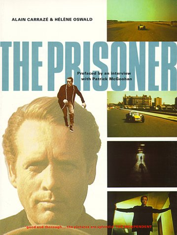 The Prisoner: A Televisionary Masterpiece: Carraze, Alain; Oswald, Helene