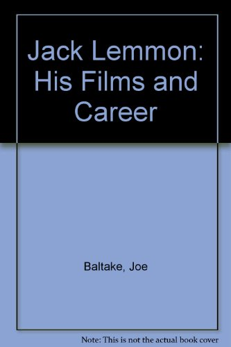 Jack Lemmon: His Films and Career: Joe Baltake