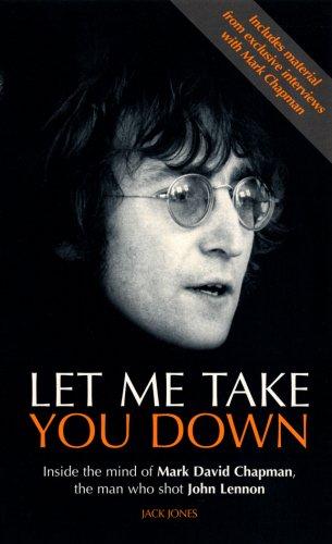 9780863696893: Let Me Take You Down: Inside the Mind of Mark David Chapman - Man Who Shot John Lennon
